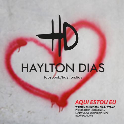 Haylton Dias - Eu Não Sou De Ferro MP3 by Weza Costa - WEZALABS