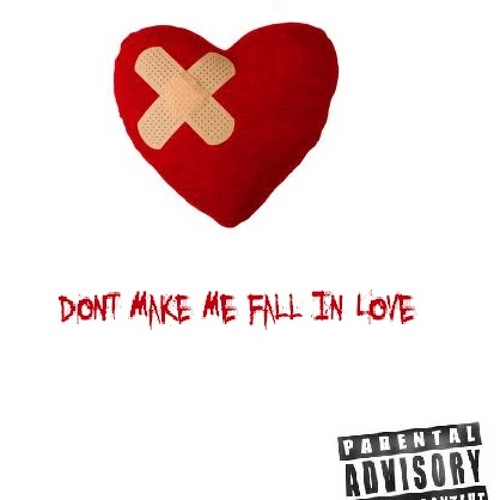 Dont Make Me Fall In Love