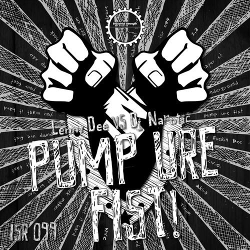 Lenny Dee vs Narcotic - Pump Ure Fist ( Akira Uncontaminated Mix )