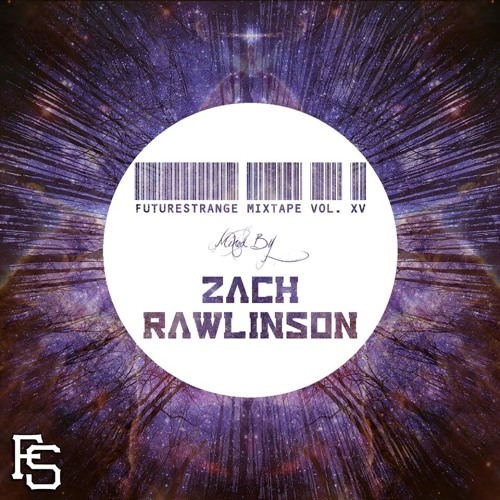 Future Strange Mixtape Vol. XV  - Mixed by Zach Rawlinson