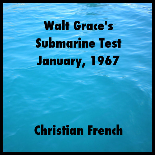 Walt Grace's Submarine Test, January 1967 Cover