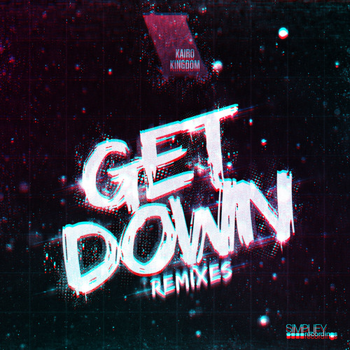Get Down by Kairo Kingdom (Diamond Pistols Remix)