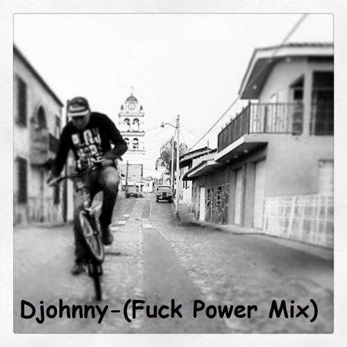 Djohnny-(Fuck Power Mix)