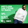"SPL - MistaJam ""Daily Dose Of SMOG"" FEB 18, 2013"