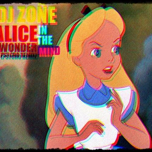 Alice In The WonderMind (Psycho Remix)