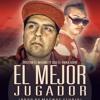 El Mejor Jugador - Tristan El Magno Feat. Oso El Anikilador ( Prod. By Fraussto & QP )