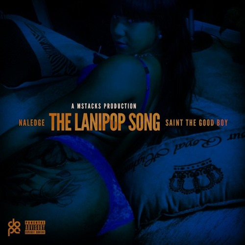 The Lanipop Song Feat. Saint The Good Boy (Produced By Mstacks)