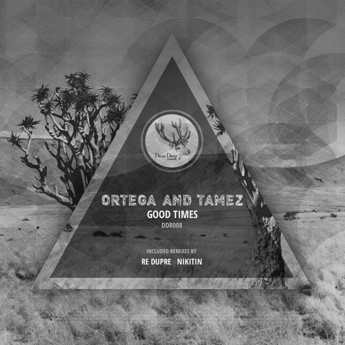 Ortega & Tamez - Good Times (Nikitin remix) [Forthcoming on Dear Deer Records]