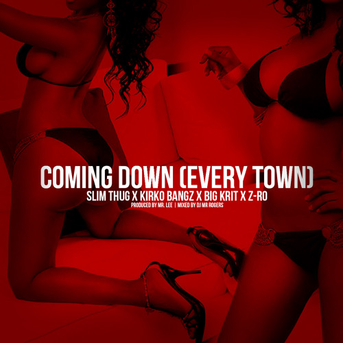 """Slim Thug x Kirko Bangz x Big K.R.I.T. x Z-Ro - """"Coming Down (Every Town) (prod By Mr. Lee)"""