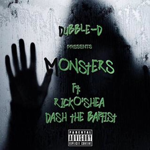 Monsters - Dubble-D ft. RickO'Shea, Dash the Baptist