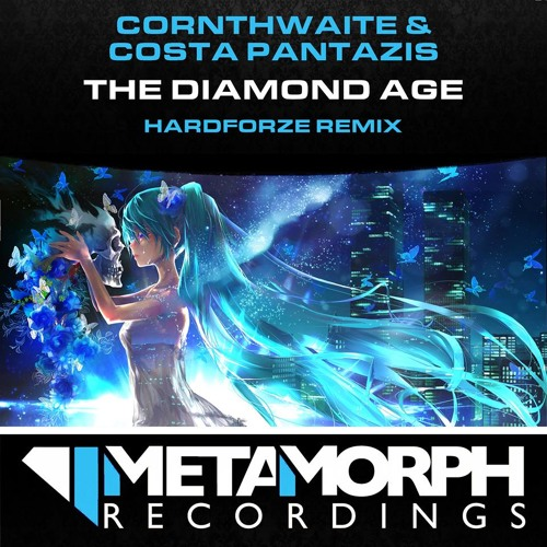 [MCA43] The Diamond Age (Hardforze Mix) - Cornthwhite & Costa Pantazis