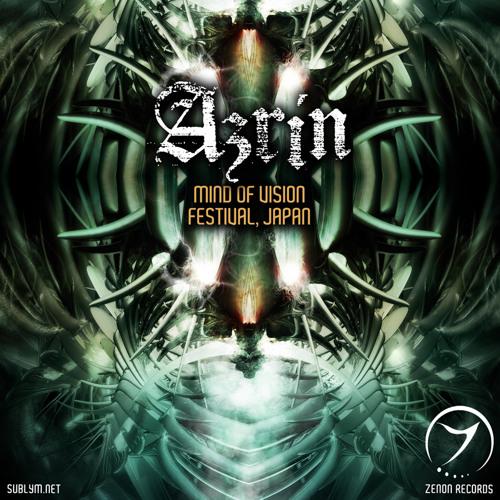 Azrin - Mind Of Vision Festival, Japan (Main Stage) [Zenon Records]