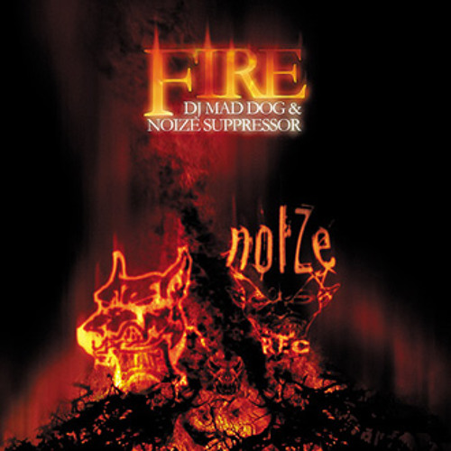 DJ Mad Dog & Noize Suppressor - Fire
