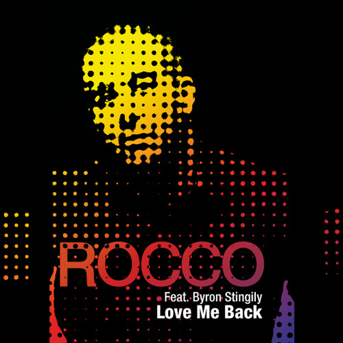 Rocco feat. Byron Stingily - Love Me Back (Album Mix Sample)