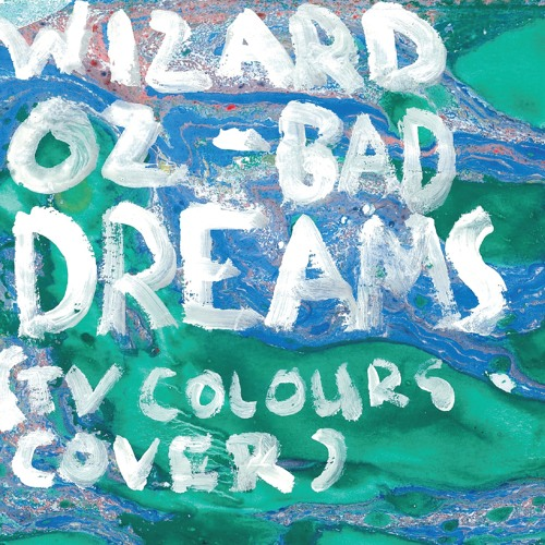 Bad Dreams (TV Colours cover)