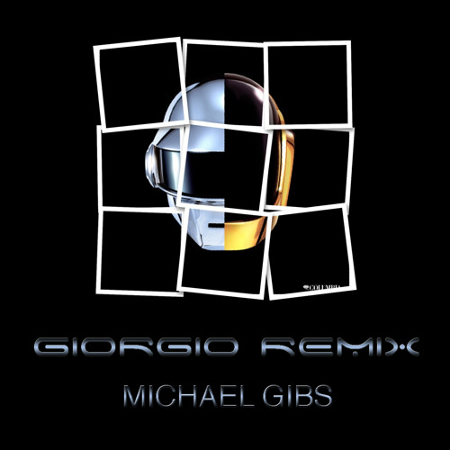 Giorgio Daft Punk Remix by Michael GIBS