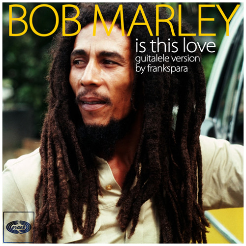 Bob Marley and Frankspara - Is This Love (guitalele version)