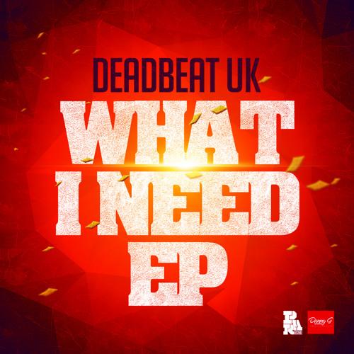 @DEADBEAT7HILLS - DEADBEAT UK What I Need EP OUT NOW PAR017