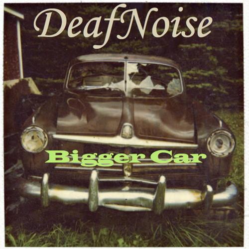 BIGGER CAR by DeafNoise