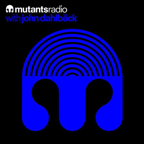 Mutants Radio With John Dahlback  Show 090