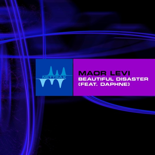 Maor Levi - Beautiful Disaster (feat. Daphne) [Nettrax] OUT NOW ON BEATPORT!