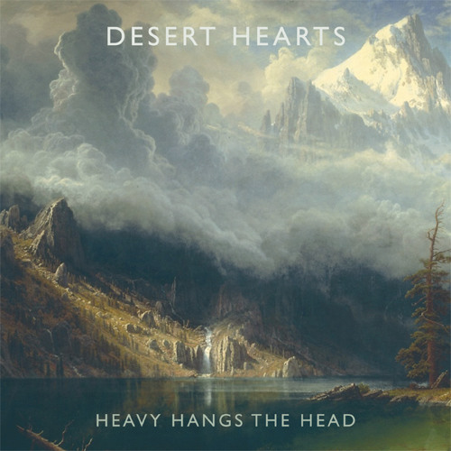 Desert Hearts - Heavy Hangs the Head /Just to Say