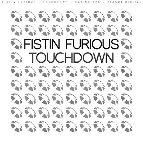 Fistin Furious - Touchdown
