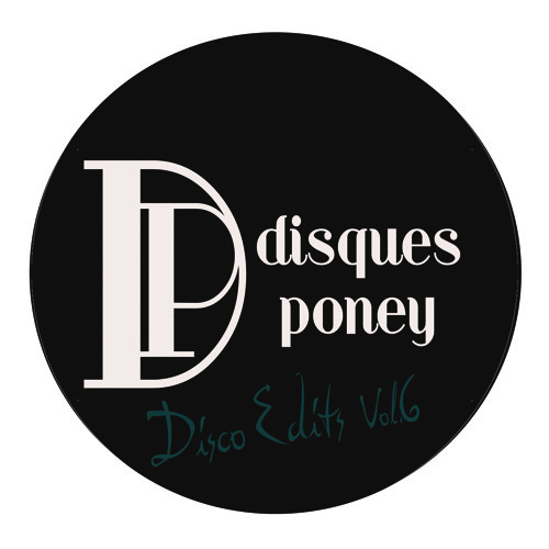 Disques Poney - Disco Edits Vol 6 - Previews by Disques Poney | Free