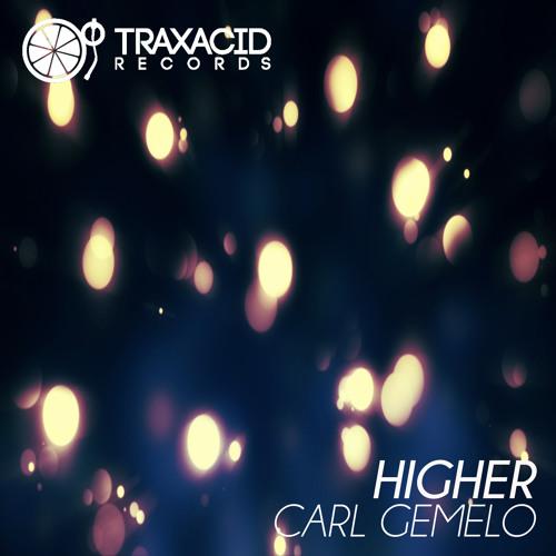 Higher (Original Mix) CARL GEMELO (TRAX318) Higher EP - Traxacid