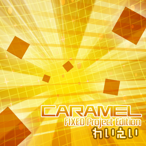 CARAMEL FIXED Project Edition