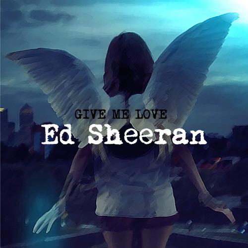 Ed Sheeran - Give Me Love (RedLoop remix)