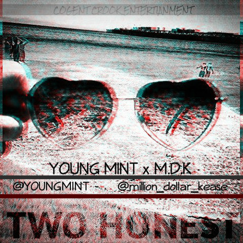 Two Honest - Young Mint x Million Dollar Kease