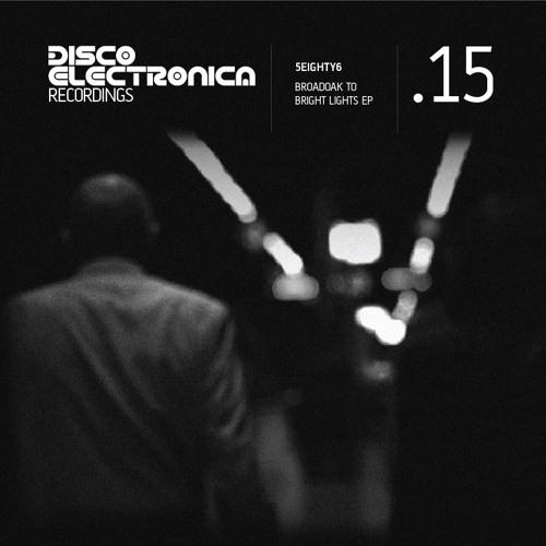 5eighty6 - Strange Places, Familiar Faces (Disco Electronica Recordings)
