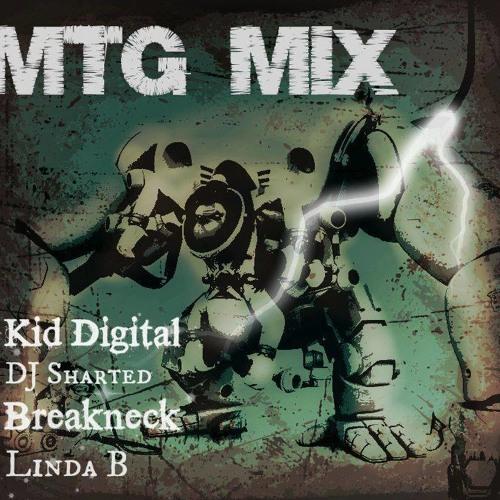 Kid Digital - DJ Sharted - BreaKnecK - Linda B (MTG MIx)