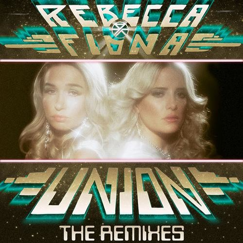 Rebecca & Fiona - Union (Sleepy Tom Remix) *OUT NOW*