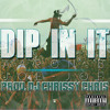 Aaron B. x Joe-Joe | Dip In It (Prod. Dj Chrissy Chris)