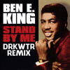 Ben E. King - Stand By Me (DRKWTR + Jimi Shax + Lots Of 808's Remix) [FREE DOWNLOAD]