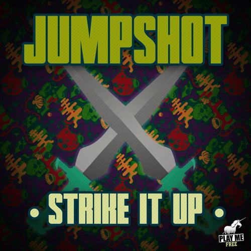 Jumpshot - Strike it Up (Original Mix) [Play Me Free]