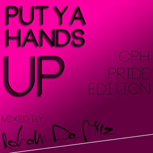 Roham Da Mirz - PUT YA HANDS UP - CPH PRIDE EDITION