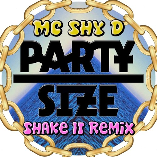 MC Shy D - Shake It (Party Size Remix)