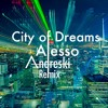 City Of Dreams - Alesso (Andreski Remix)
