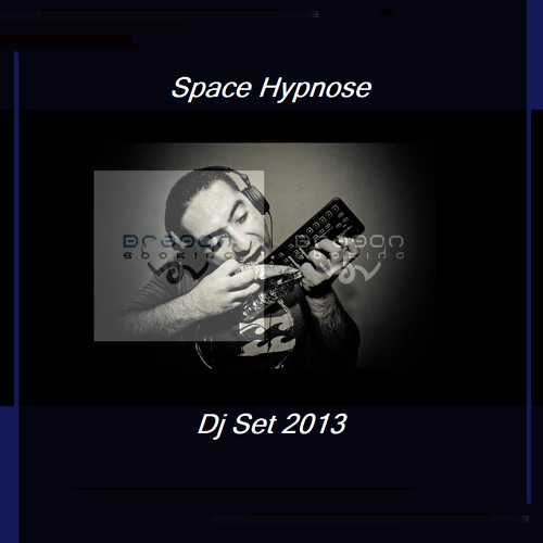 Space Hypnose - Dj Set 2013 (Free Download)