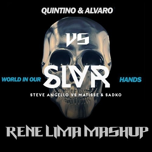 Quintino & Alvaro vs Steve Angello vs Matisse & Sadko - World In Our SLVR Hands (Rene Lima Mashup)