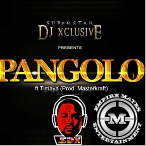 DJ Xclusive ft. Timaya - Pangolo (Freestyle)