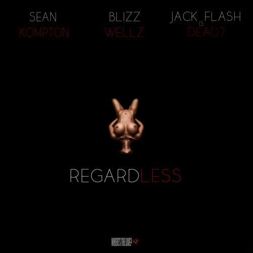 Sean Kompton X Blizz Wellz X J.F.I.D? - Regardless