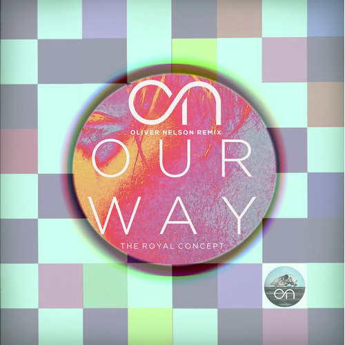 The Royal Concept - On Our Way (Oliver Nelson Remix)
