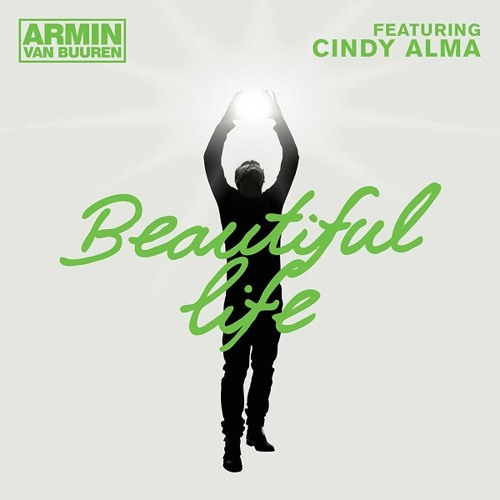 Armin Van Buuren Ft Cindy Alma - Beautiful Life [Radio Edit]