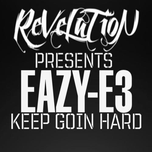E3 - Keep Goin Hard