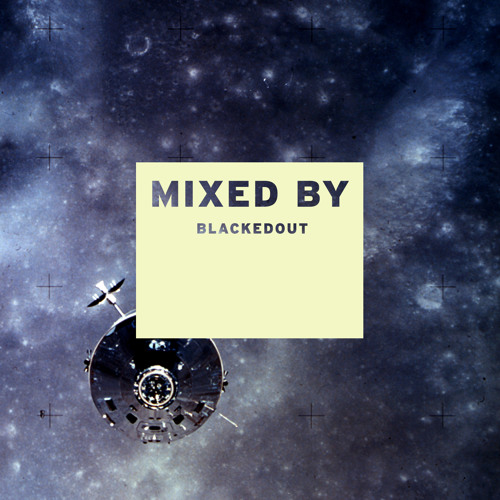 MIXED BY: Blackedout
