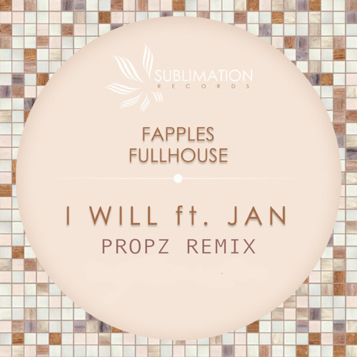 Fapples and Fullhouse ft. Jan - I Will (prÖpz Remix) (FREE DOWNLOAD)